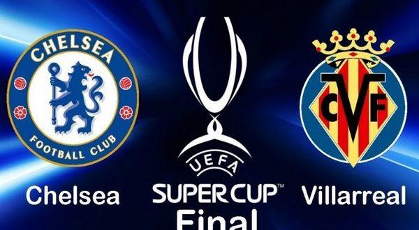 Футбол, Суперкубок УЕФА, Челси - Вильярреал, Прямая текстовая онлайн трансляция